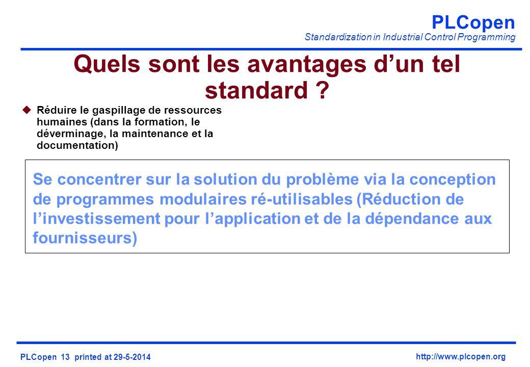 PLCopen Standardization in Industrial Control Programming PLCopen 13 printed at 29-5-2014 http://www.plcopen.org uRéduire le gaspillage de ressources
