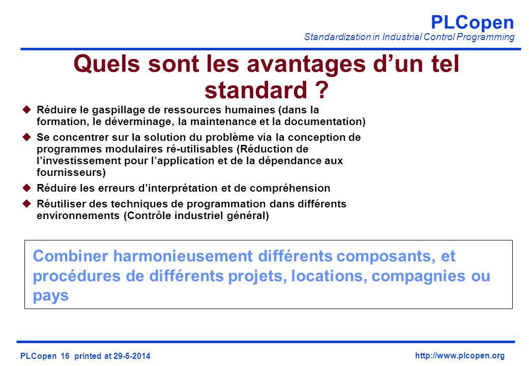 PLCopen Standardization in Industrial Control Programming PLCopen 16 printed at 29-5-2014 http://www.plcopen.org Combiner harmonieusement différents c