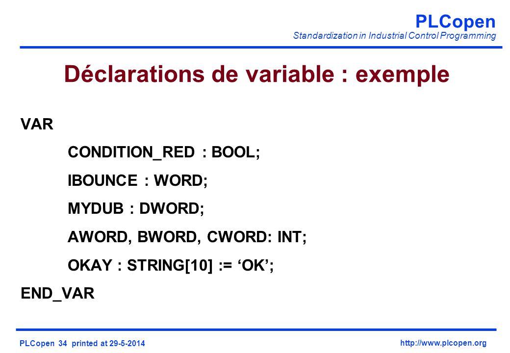 PLCopen Standardization in Industrial Control Programming PLCopen 34 printed at 29-5-2014 http://www.plcopen.org Déclarations de variable : exemple VA
