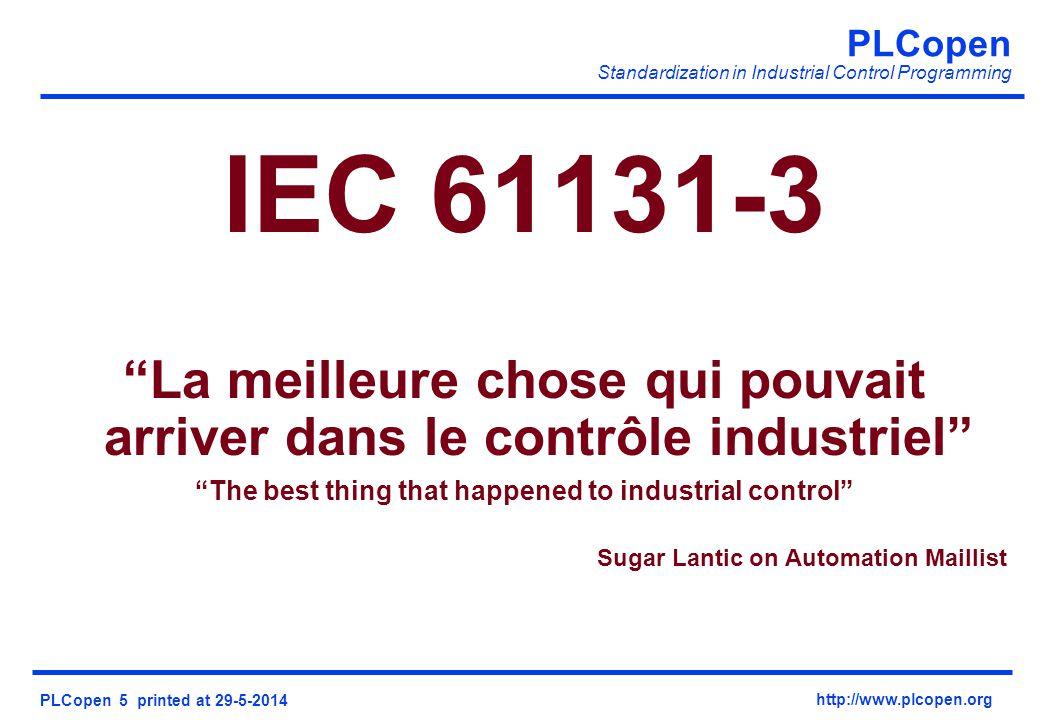 PLCopen Standardization in Industrial Control Programming PLCopen 5 printed at 29-5-2014 http://www.plcopen.org IEC 61131-3 La meilleure chose qui pou