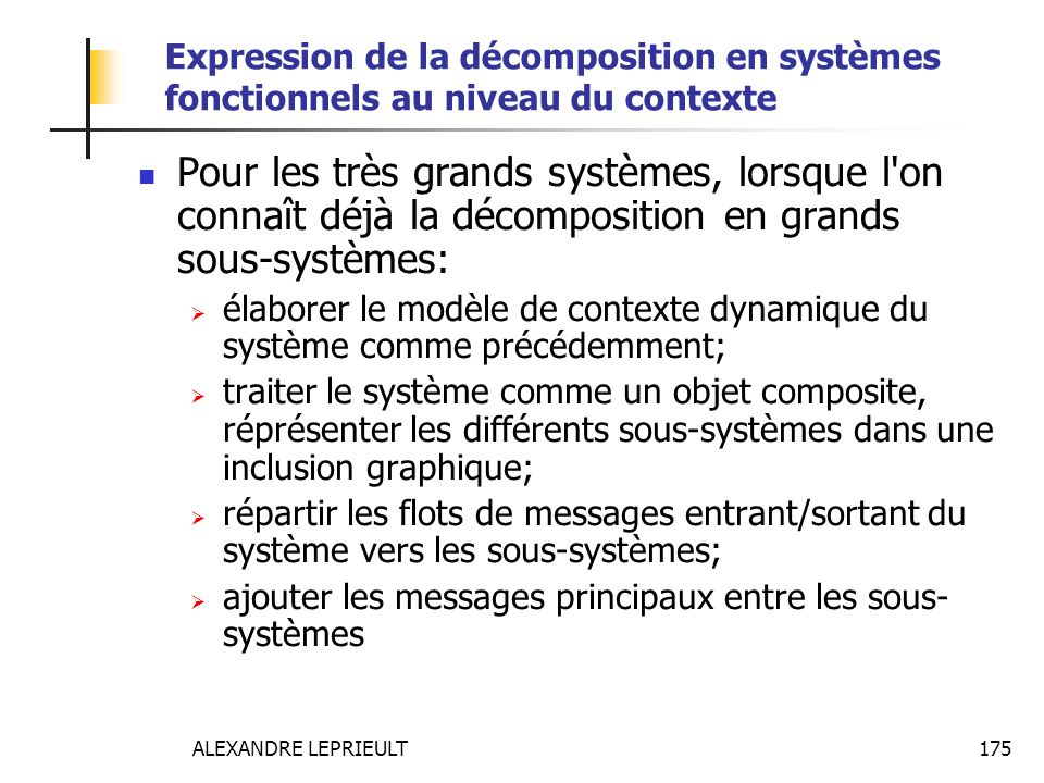ALEXANDRE LEPRIEULT 175 Expression de la décomposition en systèmes fonctionnels au niveau du contexte Pour les très grands systèmes, lorsque l'on conn
