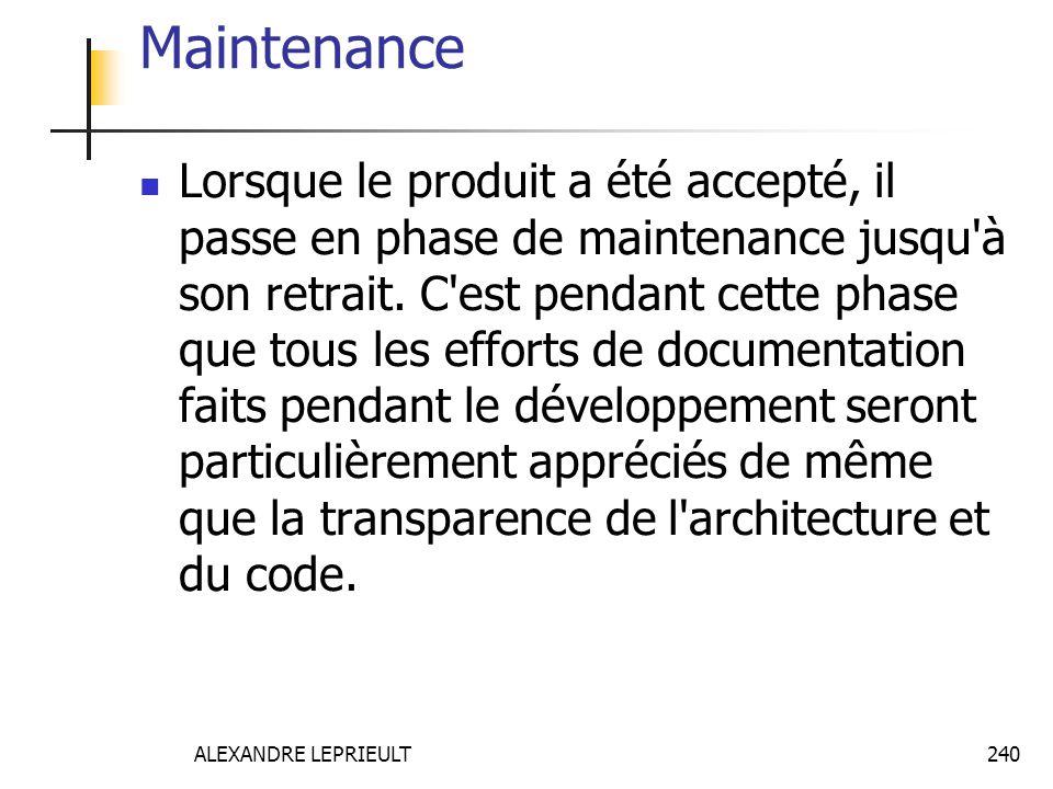 ALEXANDRE LEPRIEULT 240 Maintenance Lorsque le produit a été accepté, il passe en phase de maintenance jusqu'à son retrait. C'est pendant cette phase