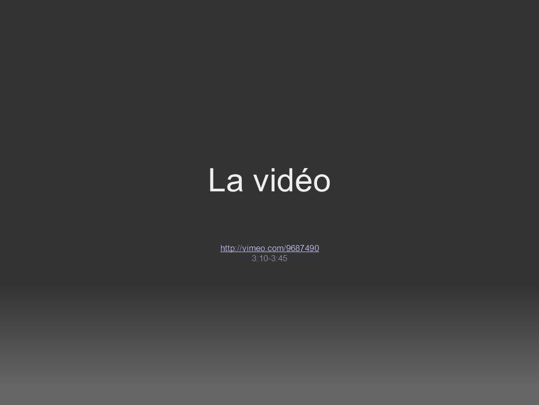 La vidéo http://vimeo.com/9687490 3:10-3:45