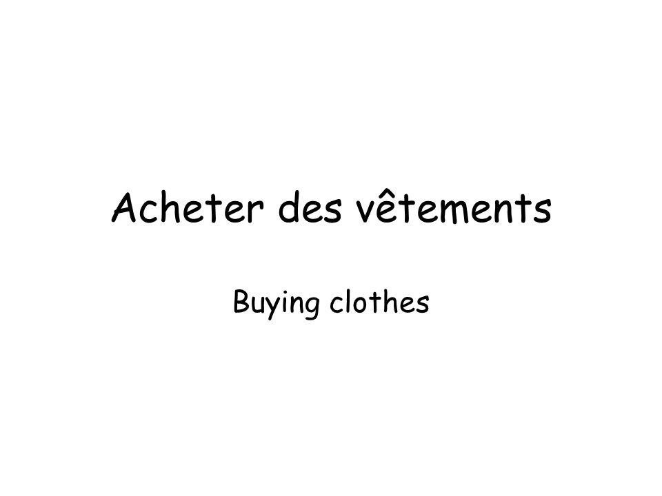 Acheter des vêtements Buying clothes