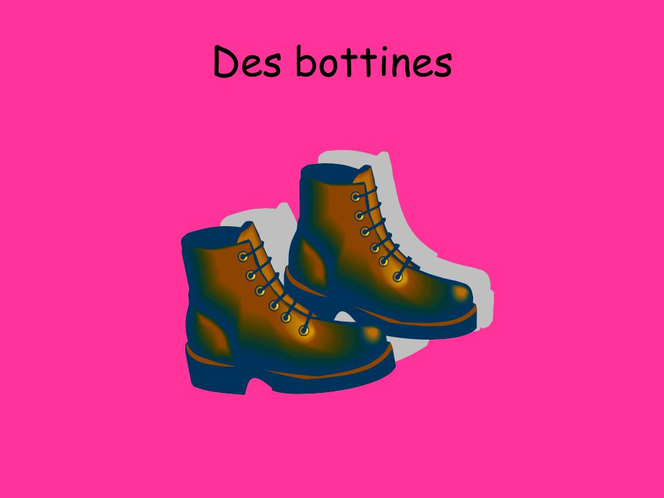 Des bottines