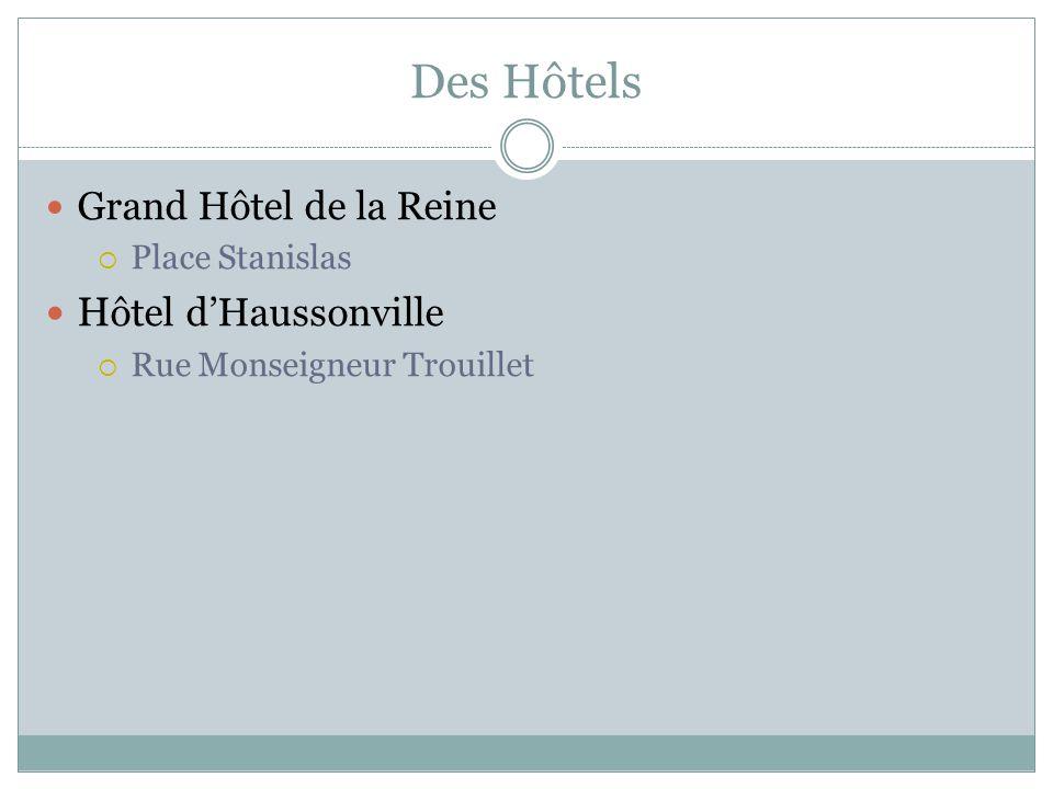Des Hôtels Grand Hôtel de la Reine Place Stanislas H ôtel dHaussonville Rue Monseigneur Trouillet