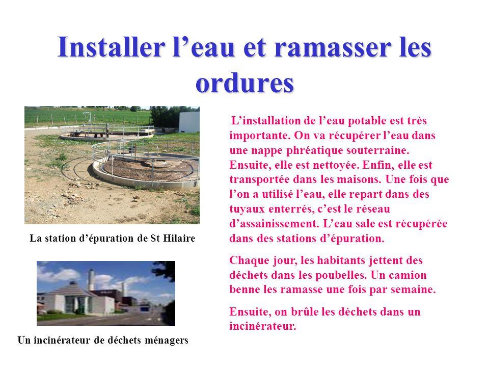 Installer leau et ramasser les ordures Linstallation de leau potable est très importante.