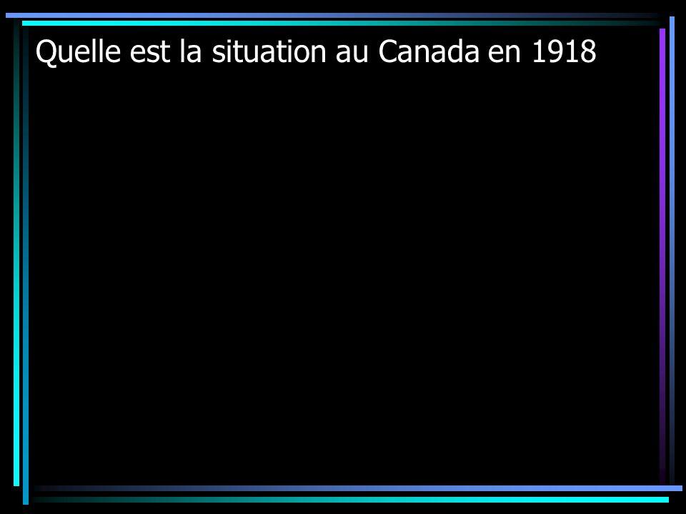 Quelle est la situation au Canada en 1918