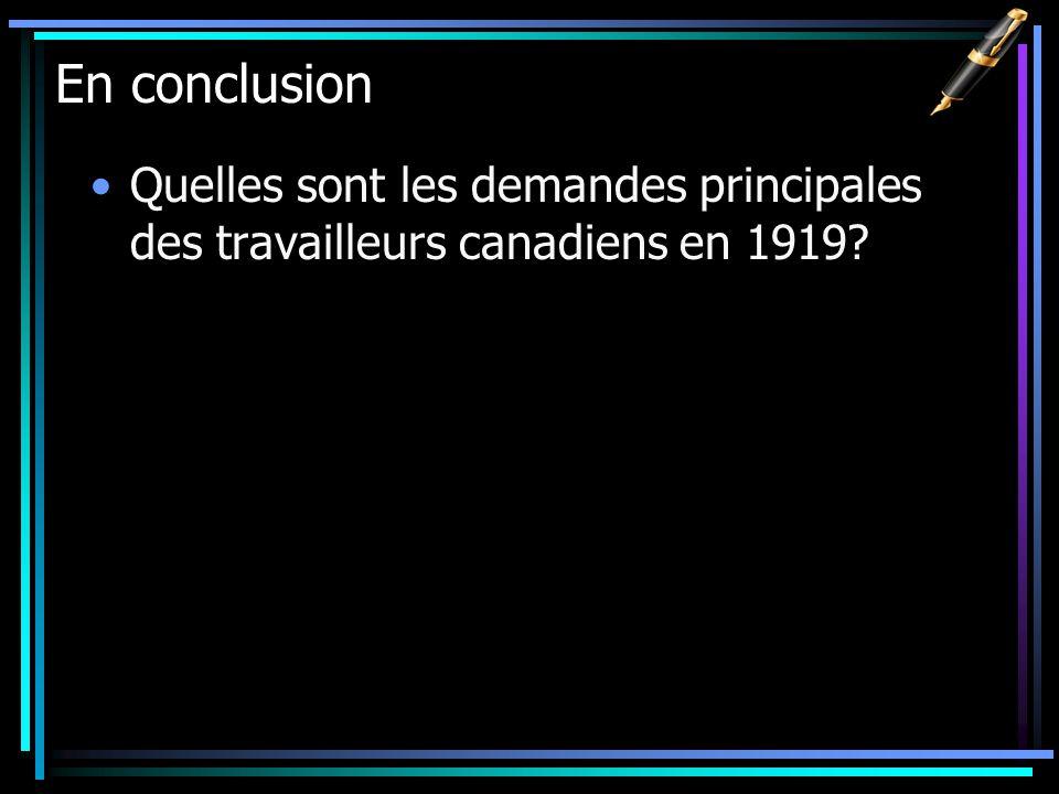 En conclusion Quelles sont les demandes principales des travailleurs canadiens en 1919?