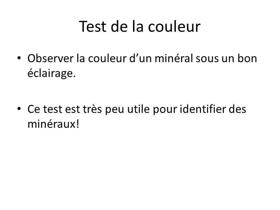 Test de la couleur Observer la couleur dun minéral sous un bon éclairage.
