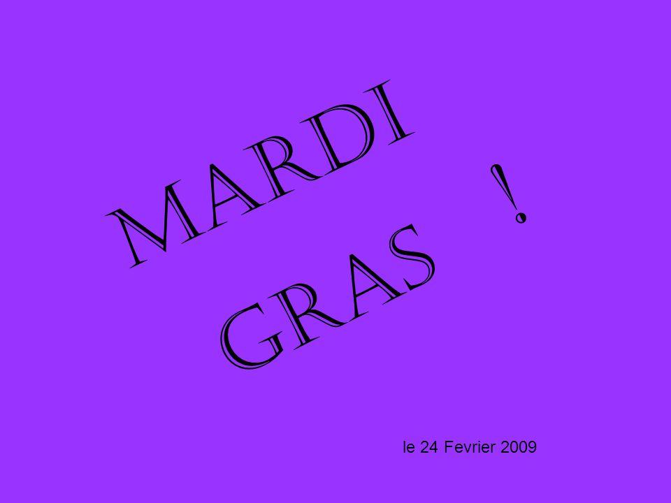 Lhistoire de Mardi Gras Au debut… –Une fête catholique –La periode avant de commencer « le Carême » (Lent) –Une période des fêtes dans la rue –Célébré à Paris depuis le Moyen-Age –Célébré partout dans le monde !