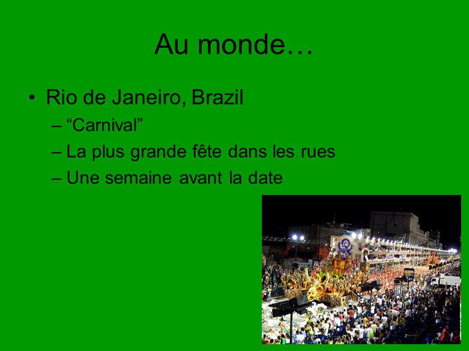 Au monde… Rio de Janeiro, Brazil –Carnival –La plus grande fête dans les rues –Une semaine avant la date