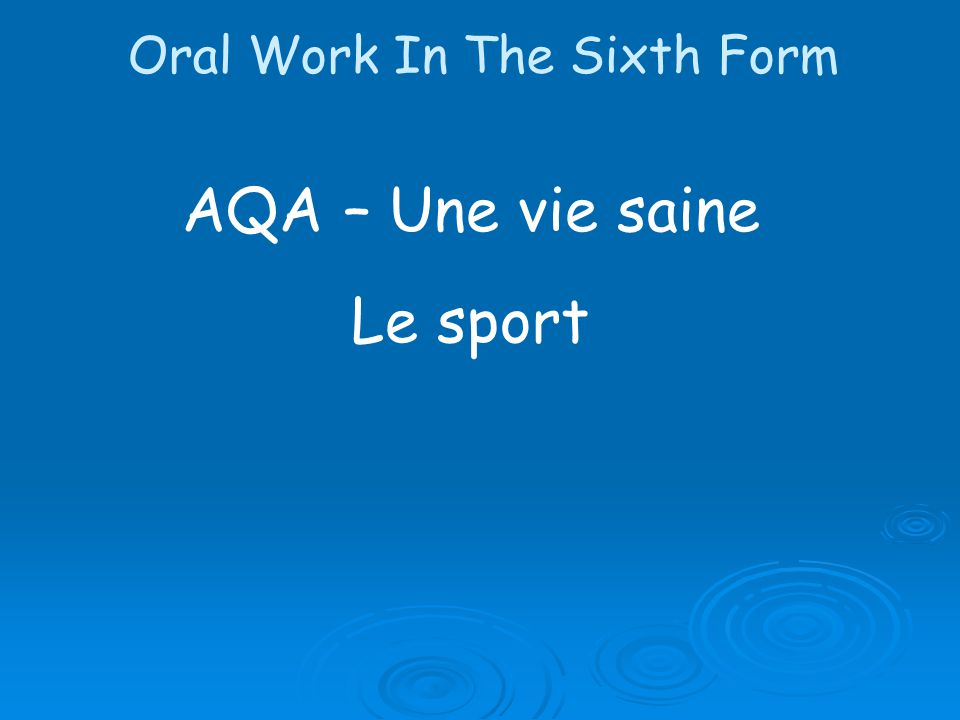 AQA – Une vie saine Le sport Oral Work In The Sixth Form