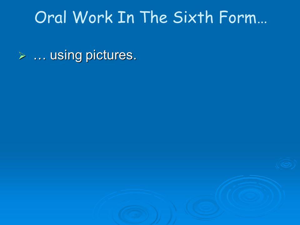Oral Work In The Sixth Form Décrivez la photo.(Qui .