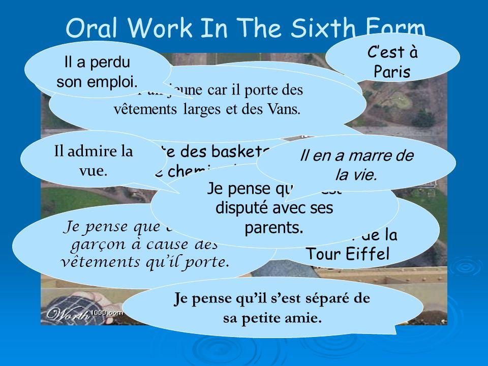 Oral Work In The Sixth Form Cest à Paris Il est au sommet de la Tour Eiffel Il porte des baskets et une chemise large Je pense que cest un garçon à cause des vêtements quil porte.