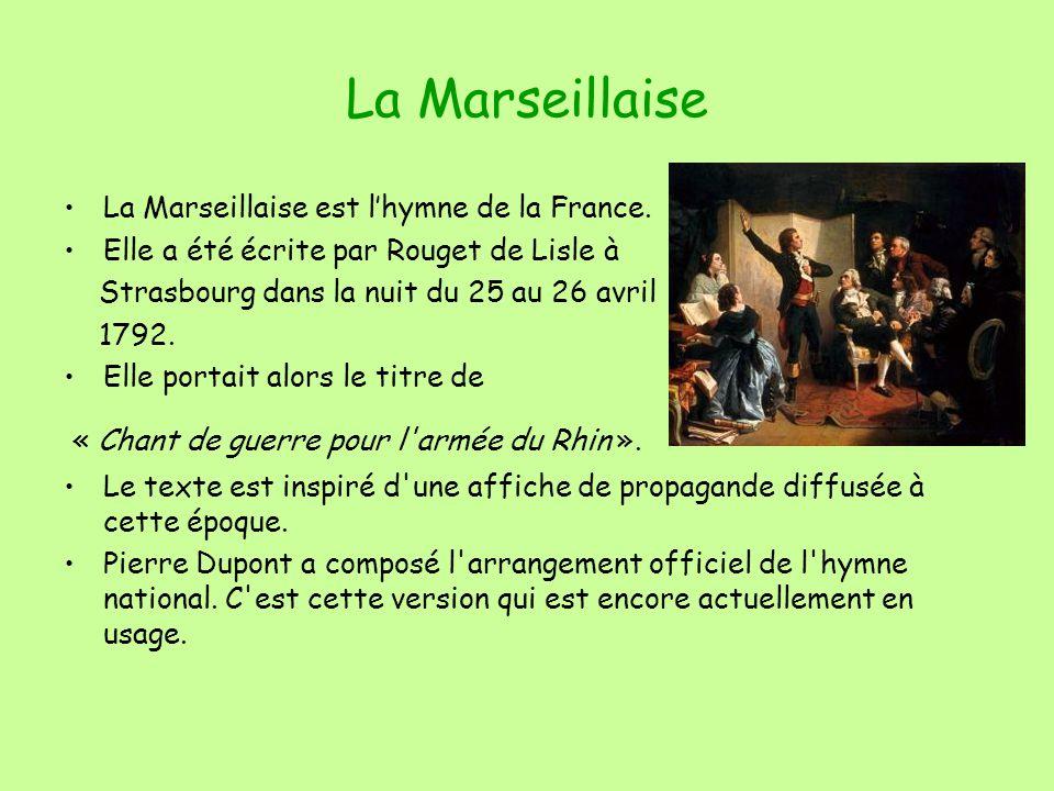 La Marseillaise La Marseillaise est lhymne de la France.