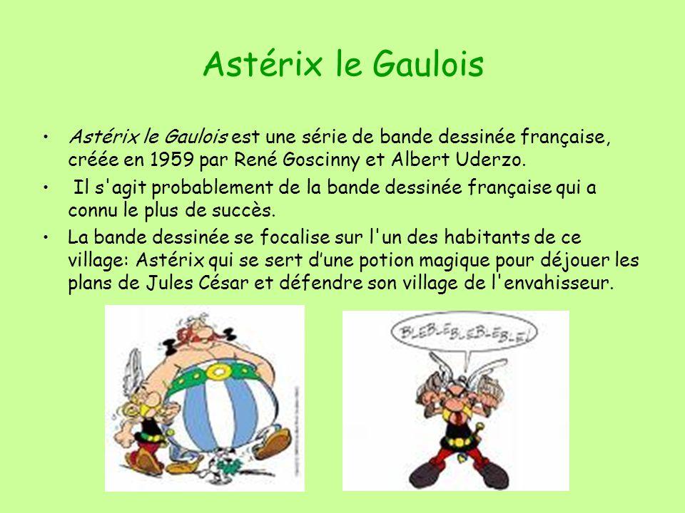 Astérix le Gaulois Astérix le Gaulois est une série de bande dessinée française, créée en 1959 par René Goscinny et Albert Uderzo.