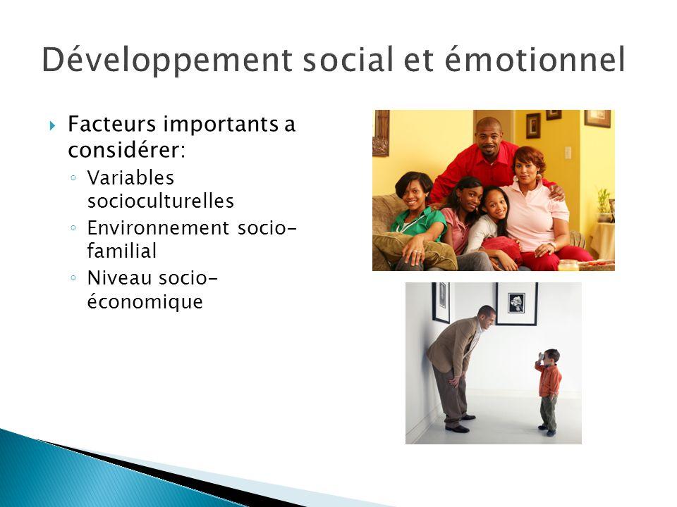 Facteurs importants a considérer: Variables socioculturelles Environnement socio- familial Niveau socio- économique