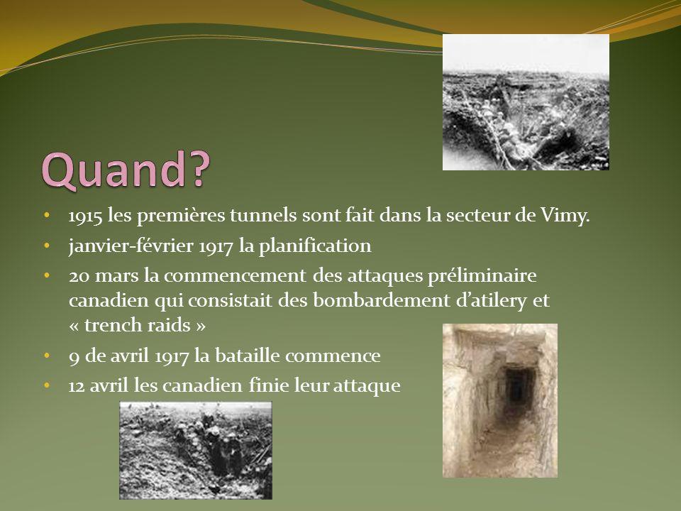 1915 les premières tunnels sont fait dans la secteur de Vimy. janvier-février 1917 la planification 20 mars la commencement des attaques préliminaire