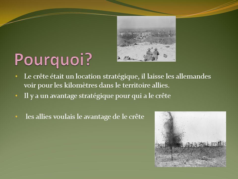 Le crête était un location stratégique, il laisse les allemandes voir pour les kilomètres dans le territoire allies. Il y a un avantage stratégique po