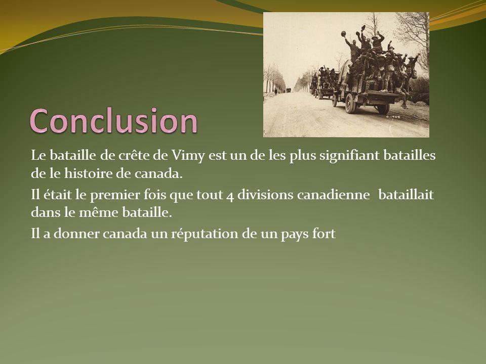 Le bataille de crête de Vimy est un de les plus signifiant batailles de le histoire de canada. Il était le premier fois que tout 4 divisions canadienn