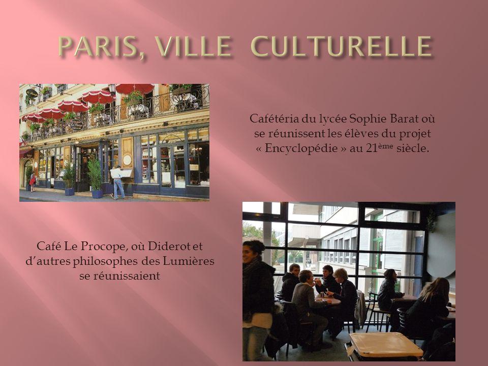 Café Le Procope, où Diderot et dautres philosophes des Lumières se réunissaient Cafétéria du lycée Sophie Barat où se réunissent les élèves du projet