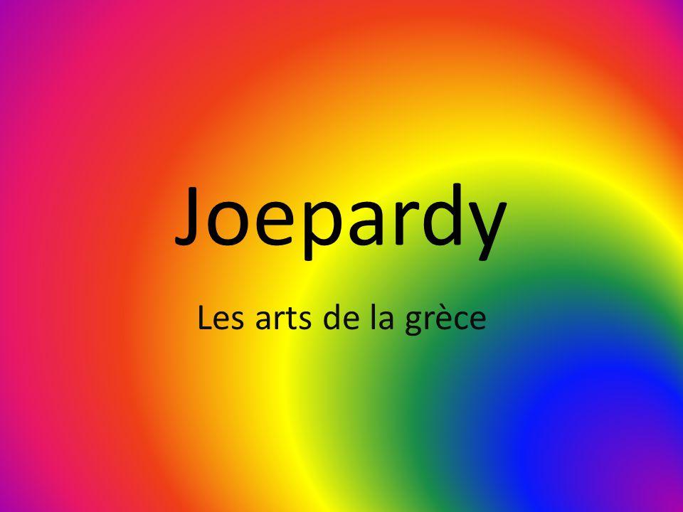 Joepardy Les arts de la grèce