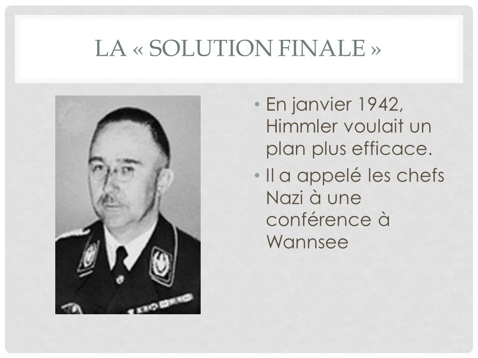 WANNSEE CONFERENCE Comment atteindre la Solution Finale.