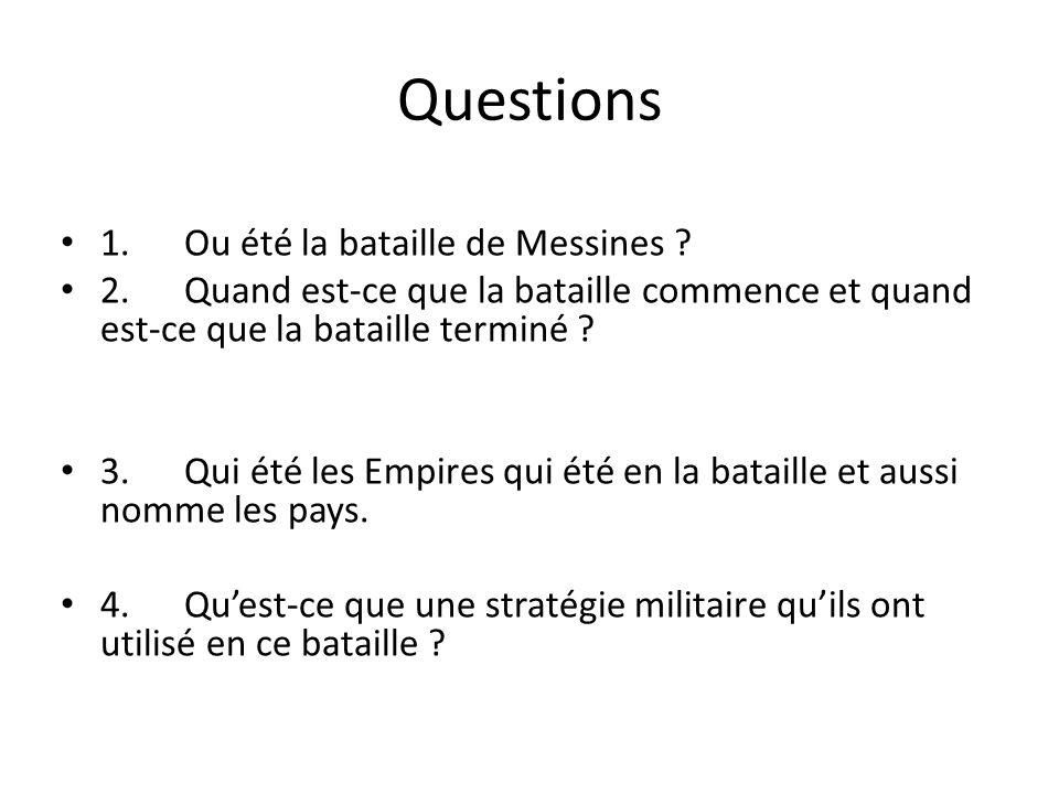 Questions 1.Ou été la bataille de Messines . 2.