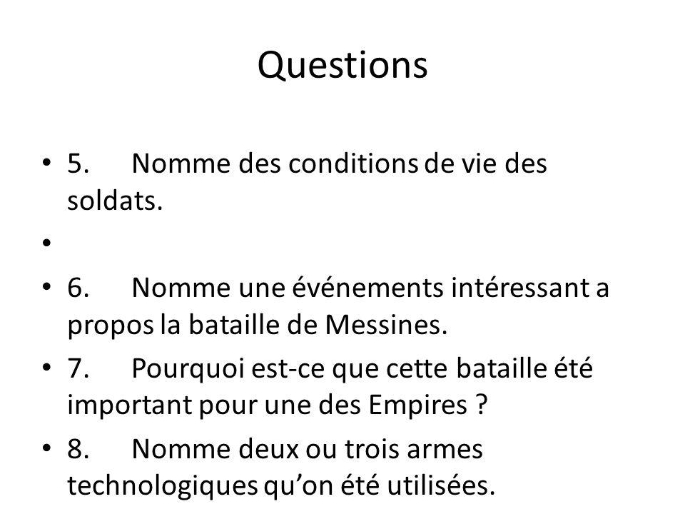 Questions 5.Nomme des conditions de vie des soldats.