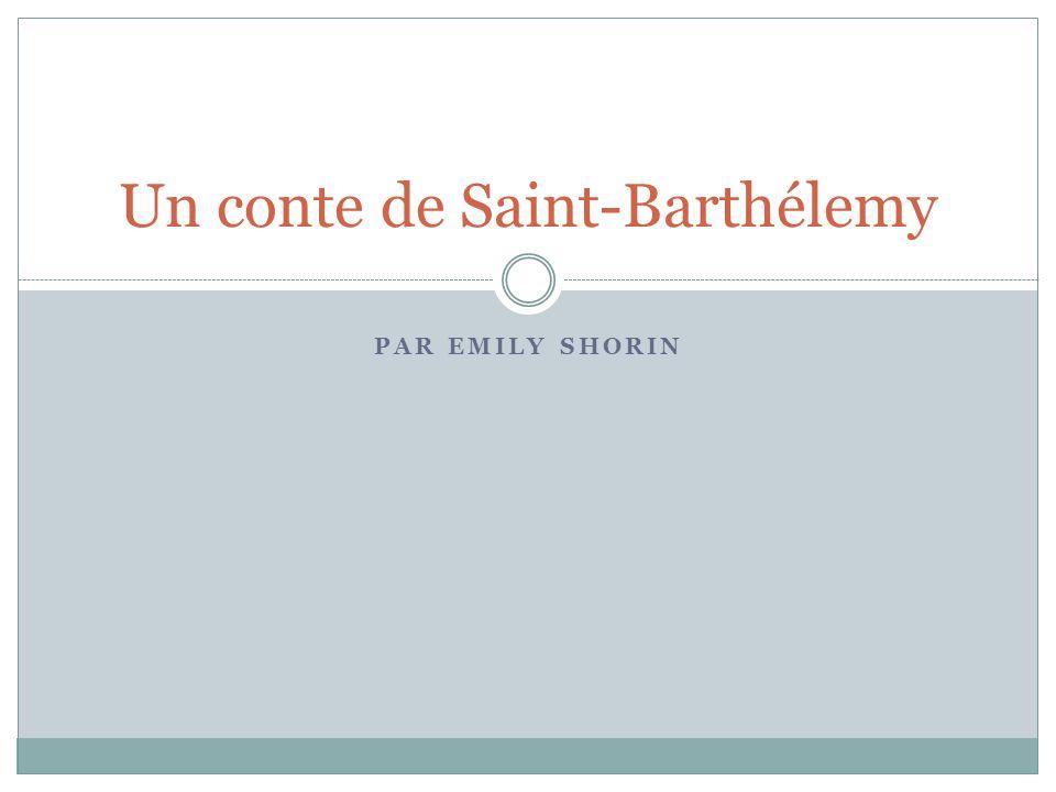 PAR EMILY SHORIN Un conte de Saint-Barthélemy