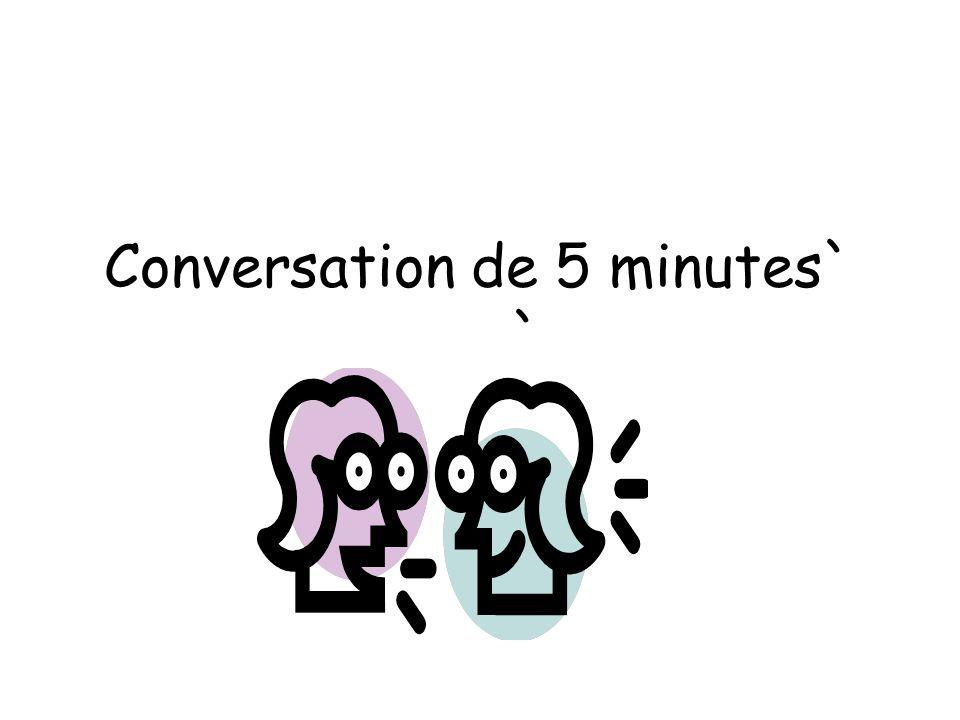 Conversation de 5 minutes` `