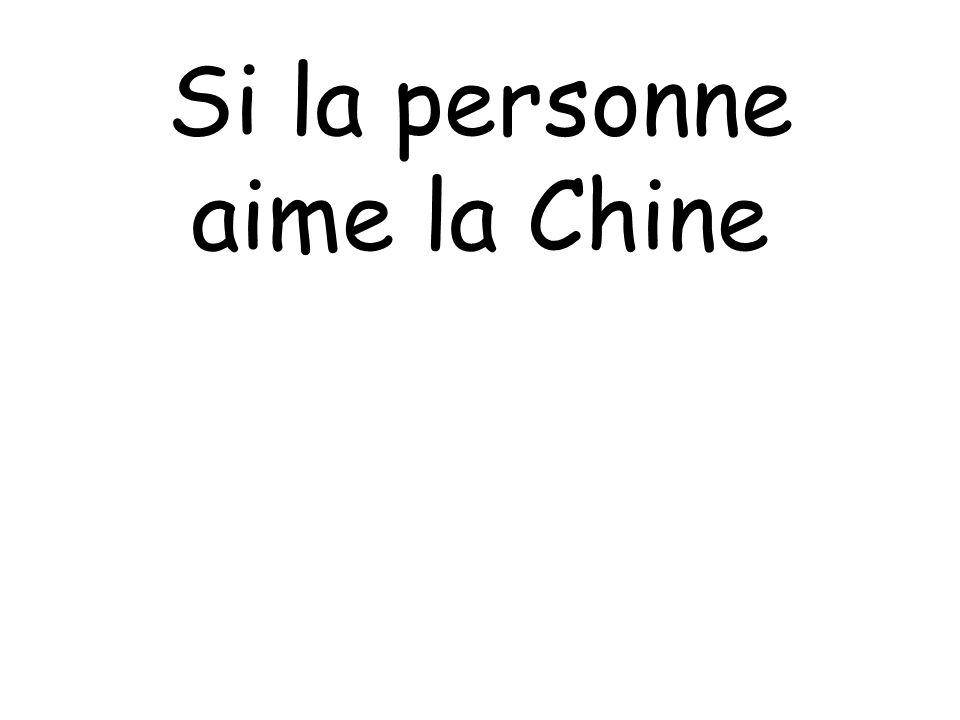Si la personne aime la Chine