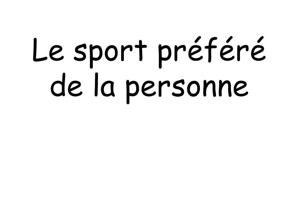 Le sport préféré de la personne