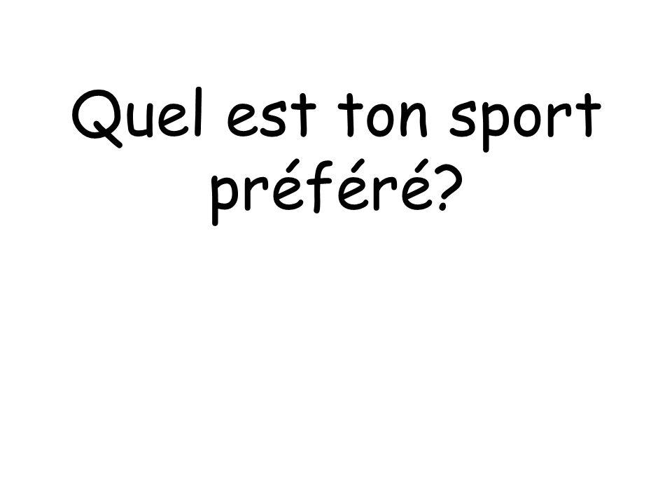 Quel est ton sport préféré?