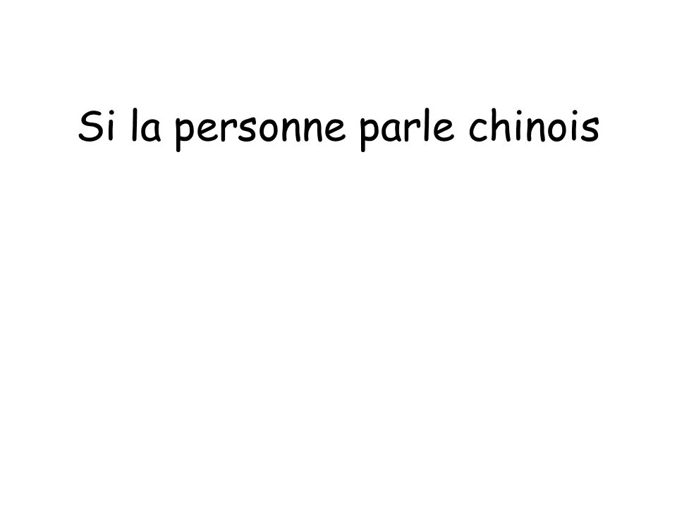 Si la personne parle chinois