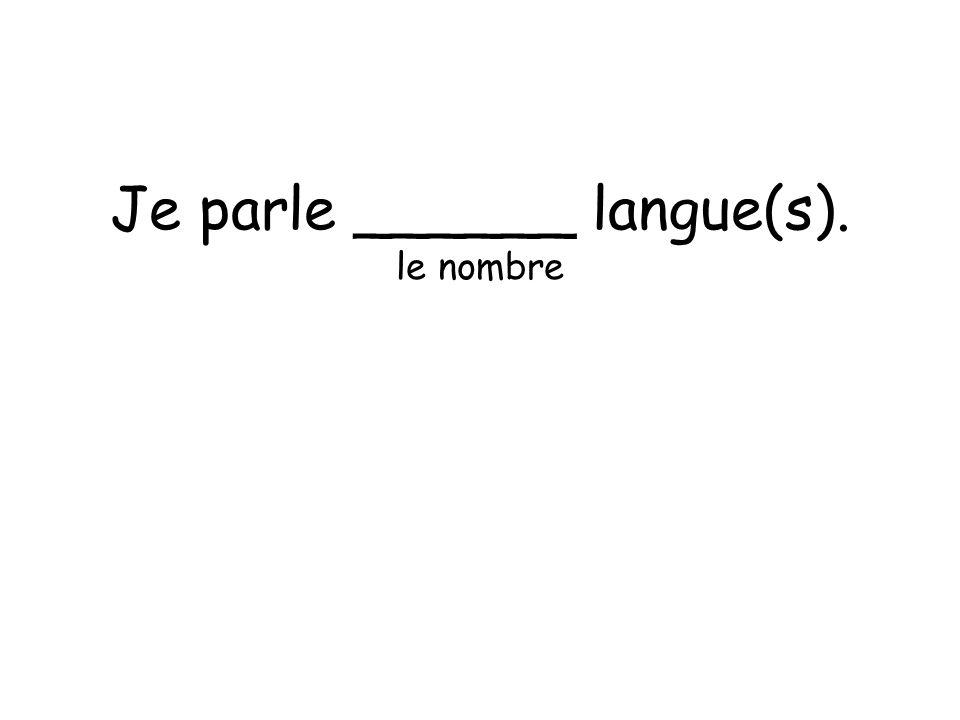 Je parle ______ langue(s). le nombre