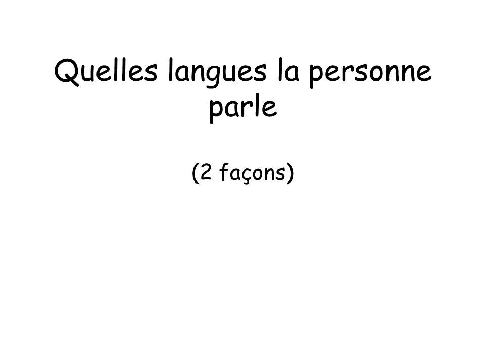Quelles langues la personne parle (2 façons)