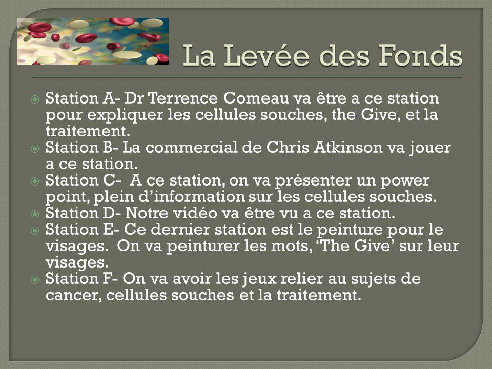 Station A- Dr Terrence Comeau va être a ce station pour expliquer les cellules souches, the Give, et la traitement.