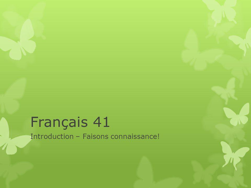 Français 41 Introduction – Faisons connaissance!