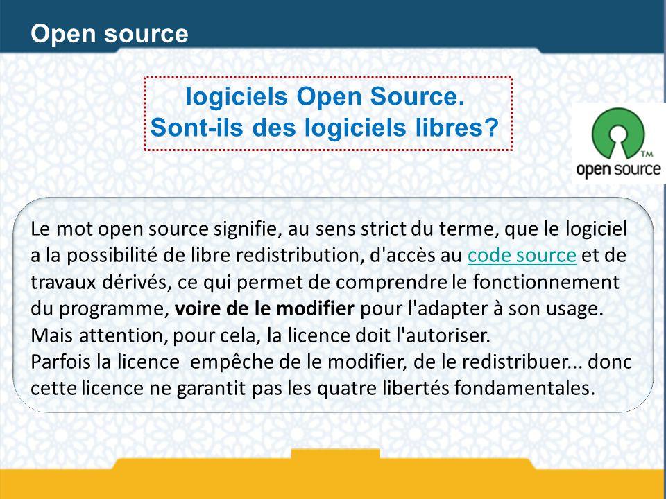 Open source logiciels Open Source. Sont-ils des logiciels libres? Le mot open source signifie, au sens strict du terme, que le logiciel a la possibili