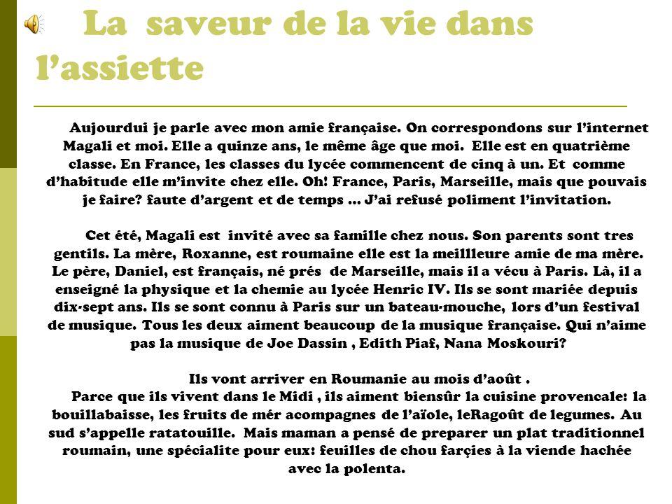 La saveur de la vie dans lassiette Aujourdui je parle avec mon amie française.