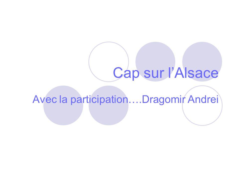 Cap sur lAlsace Avec la participation….Dragomir Andrei