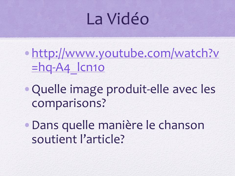 La Vidéo http://www.youtube.com/watch?v =hq-A4_lcn1ohttp://www.youtube.com/watch?v =hq-A4_lcn1o Quelle image produit-elle avec les comparisons.