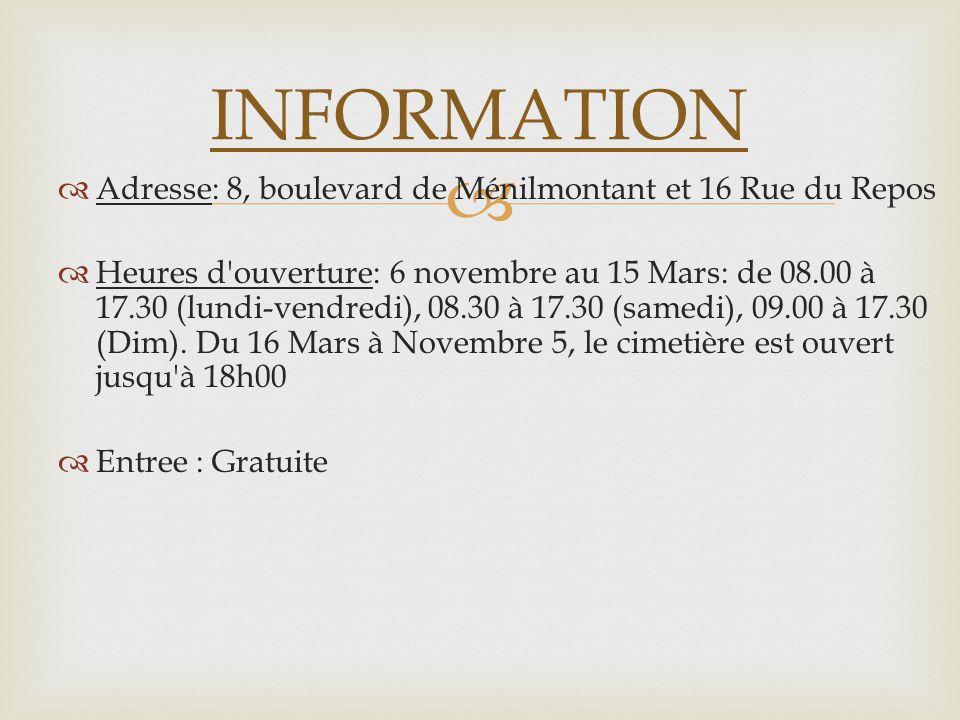 Adresse: 8, boulevard de Ménilmontant et 16 Rue du Repos Heures d'ouverture: 6 novembre au 15 Mars: de 08.00 à 17.30 (lundi-vendredi), 08.30 à 17.30 (