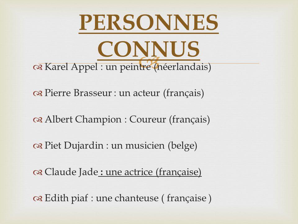 Karel Appel : un peintre (néerlandais) Pierre Brasseur : un acteur (français) Albert Champion : Coureur (français) Piet Dujardin : un musicien (belge)
