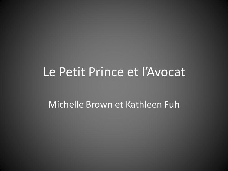 Le Petit Prince et lAvocat Michelle Brown et Kathleen Fuh