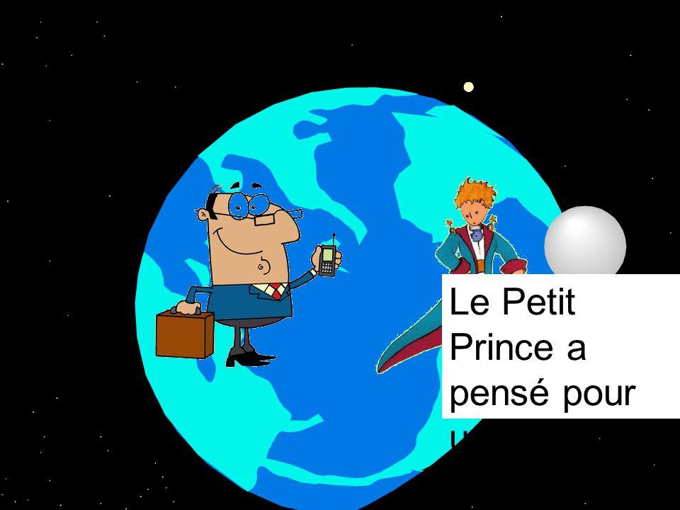 Le Petit Prince a pensé pour un moment.