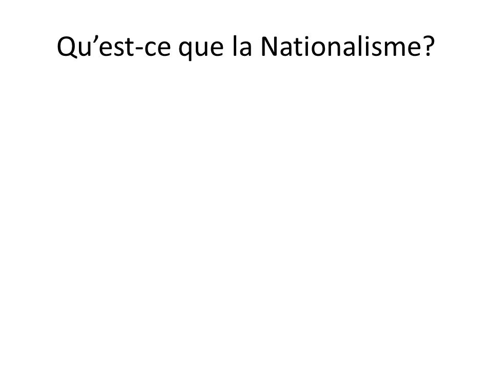 Quest-ce que la Nationalisme?