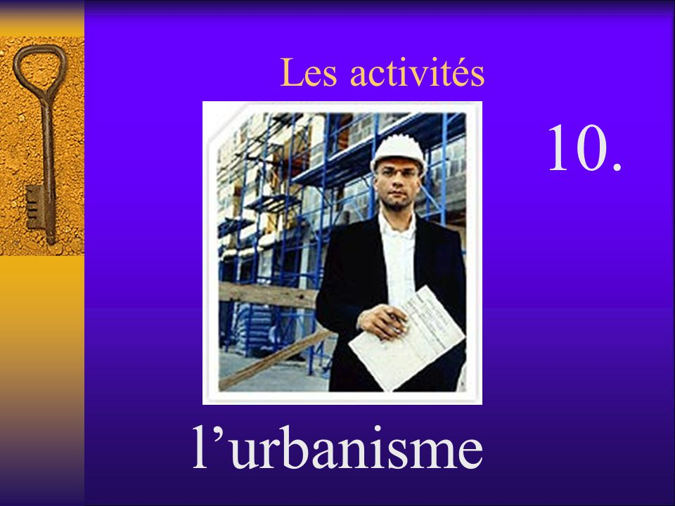 Les activités lurbanisme 10.